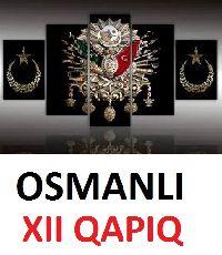 Osmanlı-12 Qapıq-Siyaset-Iqtisad-Toplum-Teşgilat-Düşünce-Bilim-Kultur Ve Sanat-Xanedan-1999