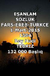 Eşanlam Sözlük Fars-Ereb-Türkce Bey Hadi 132 000 Başlıq