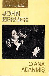 O Ana Adanmış-Seçik Yazılar-John Berger-Çev-Yurdanur Salman-Müge Gürsoy-1988-191s