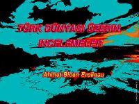 Türk Dünyasi Üzerine Incelemeler