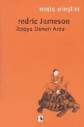 Utopya Denen Arzu-Fredric Jameson-2005-326s