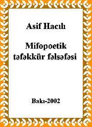Mifopoetik Təfəkkür Felsefesi - Asif Hacılı