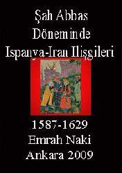 Şah Abbas Döneminde Ispanya-Iran Ilişgileri (1587-1629)