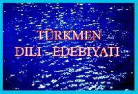 Türkmen Dili -Edebiyati