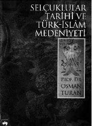 Selcuqlular Tarixi Ve Türk-Islam Medeniyeti  - Osman Turan