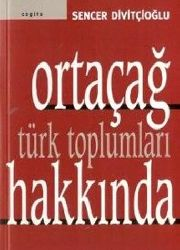 Ortacağ Türk Toplumları Haqqında –Səncər Divitçioğlu –keçit -kod-Exisehir