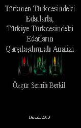 Türkmen Türkcesindeki Edatlarla, Türkiye Türkcesindeki Edatların Qarşılaşdırmalı Analizi