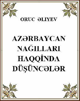 Azərbaycan Nağılları Haqqında Düşüncələr - Oruc Əliyev