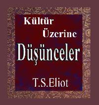 Kültür Üzerine Düşünceler-T.S.Eliot