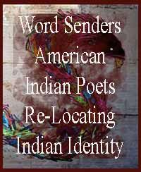 Word Senders American Indian Poets Re Locating-Indian Identity