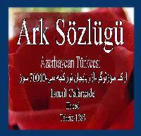 ARK SÖZLÜGÜ-AZERBAYCAN TÜRKCESI -70 000 SÖZ - Ismail Cafarzade
