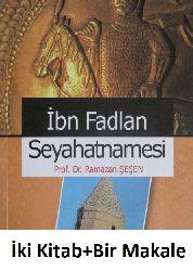 Onuncu Asırda Türkistanda Bir Islam Seyyahı-Ibn Fezlan-Fedlan-Seyahatnamesi Ve Ekleri-Çev-Ramazan Şeşen+Makale-Rıhletubni Fezlan