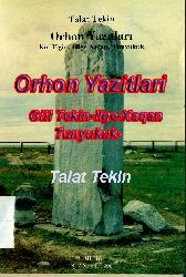 Orxun-Orxun-Yazitlari -Gül Tekin-Ilge-Xaqan-Tunyukuk-Talat Tekin