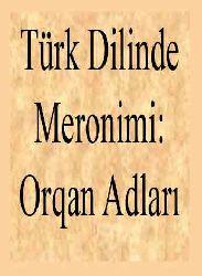 Türk Dilinde Meronimi-Orqan Adları