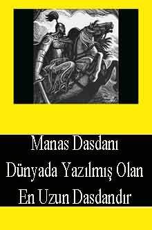Manas Dasdanı Dünyada Yazılmış Olan En Uzun Dasdandır