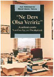 Ne Ders Olsa Veririz-Akademisyenin Vasifsiz Işçiye Dönüşümü-Asli Vetensever-Meral Gezici Yalçın-2015-265s