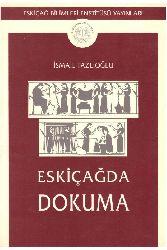Eskiçağda Dokuma - ismayıl Fezlioğlu 1997 36s