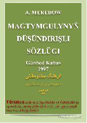 A.Meredov-Mextumqulunun Düşündirişli Sözlüğü-Nur Memmed Aşurpur-Türkmence-Latin-Ebced-Günbed-1997-1123s