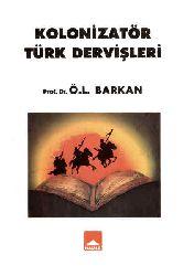 Kolonizator Türk Dervişleri - Ö. L. Barakan-Omer Lütfi Barkan
