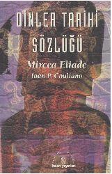 Dinler Tarixi Sözlüğü-Mircea Eliade-Ioan P.Couliano-Ali Erbaş-1997-366s