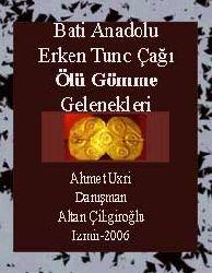 Bati Anadolu Erken Tunc Çağı Ölü Gömme Gelenekleri