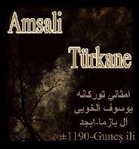 امثالي تورکانه-يوسوف آلخويي-اَل يازما-ابجد
