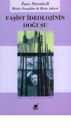 Faşist İdeolojinin Doğuşu-Zeev Sternhell-Maja Asheri-Mario Sznajder-sölü çiltaş-2000-352s