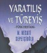 Türk Destanı, Yaratılış Ve Türeyiş-Mustafa Necati Sebetçioğlu-2010-208s