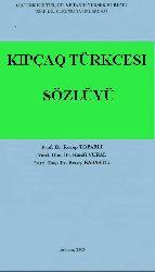 QIPÇAQ TÜRKCESI SÖZLÜGÜ Receb Toparli Hanifi Vural-Receb Qaraatli-Ankara-2003-قیپچاق تورکجهسی سؤزلوگو