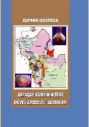 Arpaçayı Vadisinin Tunc Dövrü Arxeoloji Abidələri - Zeynəb Quliyeva