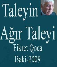 Taleyin Ağır Taleyi - Fikrət Qoca