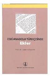 Eski Anadolu Türkcesinde Ekler-Gürer Gülsevin-Ankara-1997-163s