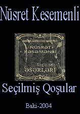 NÜSRET KESEMENLI-SEÇILMIŞ ŞEİRLER - QOŞULAR - Baki-2004