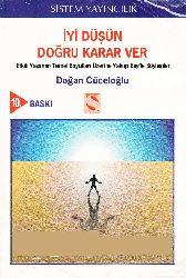 Iyi Dushun Doghru Qerar Ver-Etgili Yashamin Temel Boyutlari Uzerine Yequb Beyle Söyleşi-Doğan Cuceloğlu-2006-349s