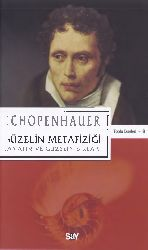 Gözelin Metafiziği-Sanatın Ve Gözelin Sırları-Arthur Schopenhauer-Ahmed Aydoğan-2010-116s
