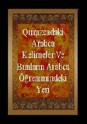 Qırqızcadaki Arabca Kelimeler Ve Bunların Arabca Öğrenimindeki Yeri