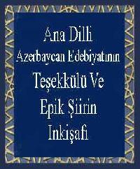Ana Dilli Azerbaycan Edebiyatının Teşekkülü Ve Epik Şiirin Inkişafı
