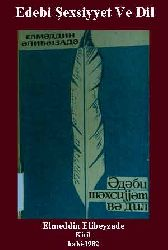 Edebi Şexsiyyet Ve Dil - Elməddin Əlibəyzadə - Yazıçı - Baki - 1982 - Kiril - 198.S