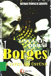 Ustanın Dersi-Borges Ve Yapıtları Üzerine-Norman Thomas Giovanni-Çev-Hayyriye Ulaş-2003-195s