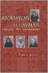 Azerbaycan El Havaları-Musiqinin Ilkin Qaynaqlarında-Yanoş Şipoş-Baki-2005-605s