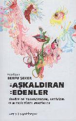 Başqaldıran Bedenler-Türkiyede Transgender-Aktivizm Ve Altkültürel Pratikler-Berfu Şeker-2013-289s
