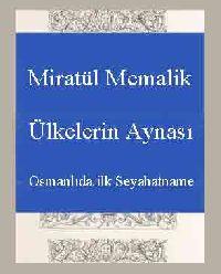 MERATÜL -MİRATÜL - MEMALIK - ÜLKELERIN AYNASI - Osmanlıda Ilk Seyahatname - Niteliği Taşır
