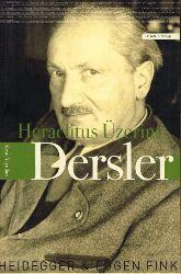 Heraclitus Üzerine Dersler Martin Heidegger-Eugen Fink-Ibrahiım Görener-2006-257s