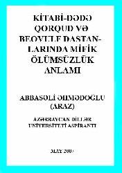 Kitabi Dede Qorqud Ve Beovulf Dastanlarında Mifik Ölümsüzlük Anlamı Abbaseli Ehmədoğlu Xoy Turuz 2014