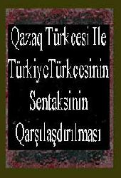 Qazaq Türkcesi Ile Türkiye Türkcesinin Sentaksinin Qarşılaşdırılması