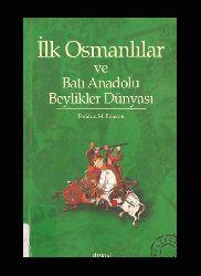 Ilk Osmanlılar Ve Batı Anadolu Beylikler Dünyası - Feridun M. Emecen