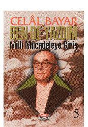 Ben De Yazdım-5-Milli Mucadiliye Giriş-Celal Bayar-1997-221s