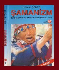 Şamanizm - Türklerin Islamiyetden Önceki Dini - Cemal Şener