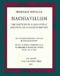Machiavellism-The doctrine of raison d'etat And its place in modern history