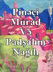 Pinəçi Murad Və Padşahın Nağılı